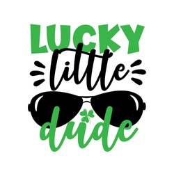 Lucky Little Dude - funny greeting for Sanit Patick's day. Good for T shirt print, poster, card, mug, and other gift design.