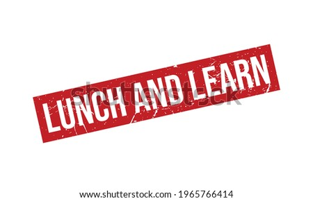 Lunch and Learn Rubber Stamp. Lunch and Learn Grunge Stamp Seal Vector Illustration