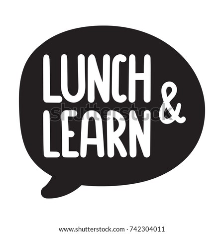Lunch and learn. Vector hand drawn speech bubble icon, badge illustration on white background.