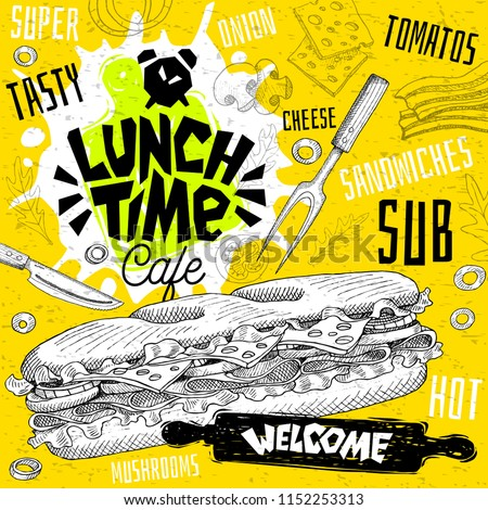 Lunch time cafe restaurant menu. Vector sub sandwiches fast food flyer cards for bar cafe. Design template, logo, emblem, sign, crown, welcome vintage hand drawn vector illustrations.