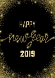 Luxury golden Happy New Year 2019 on black background. Gold glitter congratulation. A4 template with lettering for greetind card, gift prints and covers.
