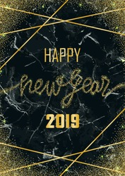 Luxury golden Happy New Year 2019 on black marble background. Gold glitter congratulation frame with geometric lines. A4 Template with lettering for greetind card, gift prints and covers.