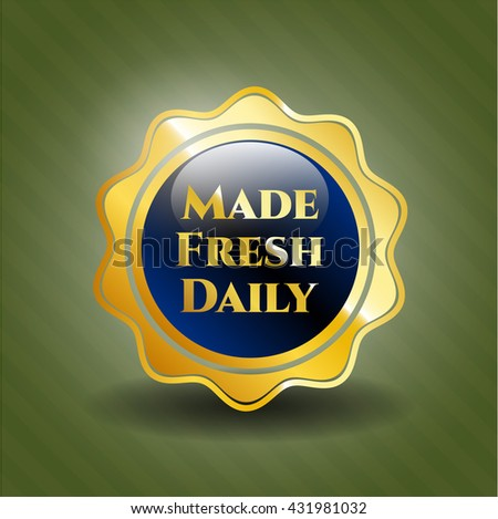 Made Fresh Daily gold badge