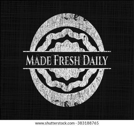 Made Fresh Daily written on a chalkboard
