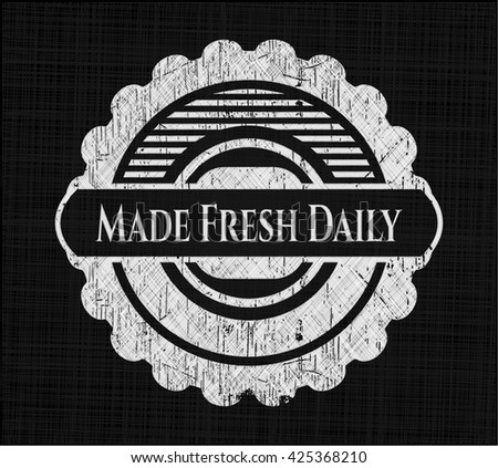 Made Fresh Daily written with chalkboard texture