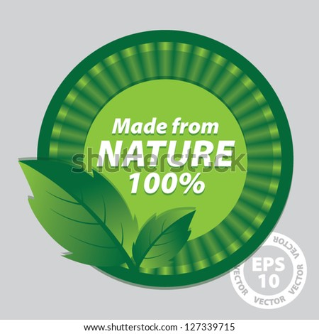 Made from Nature 100 Percent Green Sign and Tag with Green leaves  - EPS10 Vector