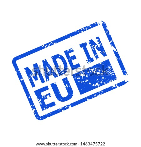 Made in EU, rubber stamp origin country item. Europe vector production, product form eu badge, stamp made in eu, illustration official quality manufacturer, manufactured warranty label