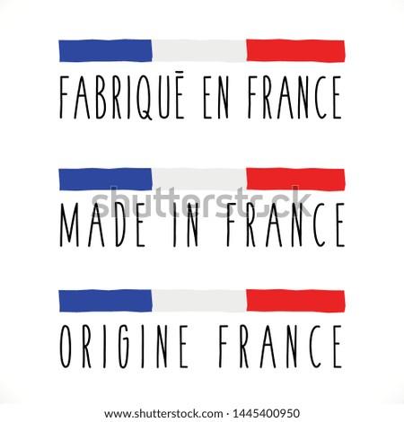 "Made in France, Fabriqué en France, Origine France:  3 labels of ""French quality"""