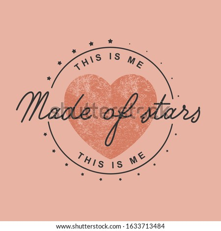 made of stars fashion slogan for different apparel and T-shirt. - Vector Stock photo ©