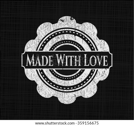 Made With Love chalk emblem written on a blackboard