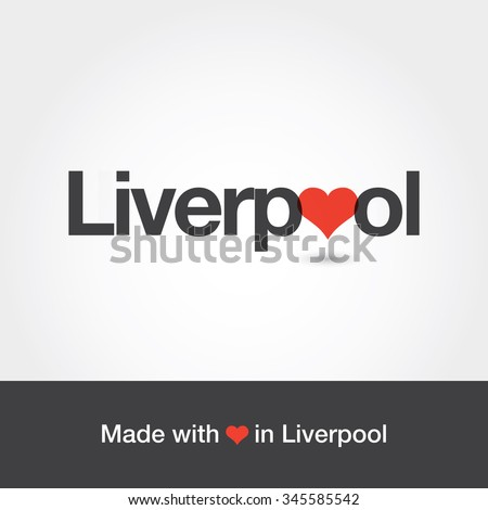 made with love in liverpool