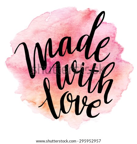 Made With Love. Watercolor Lettering. Vector Illustration ...