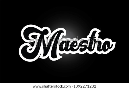 Maestro hand written word text for typography iocn design in black and white color. Can be used for a logo, branding or card