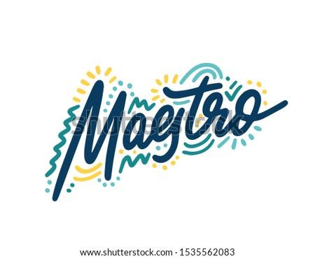 Maestro in hand lettering. Design for banner, presentation, background, poster. Editable vector EPS 10 illustration.