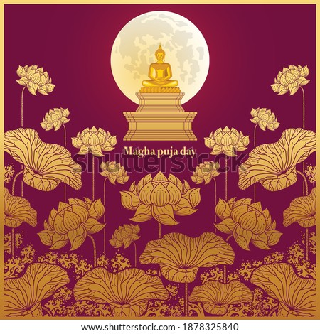 Magha puja day banner with gold buddha giving a discourse on the full moon day on background