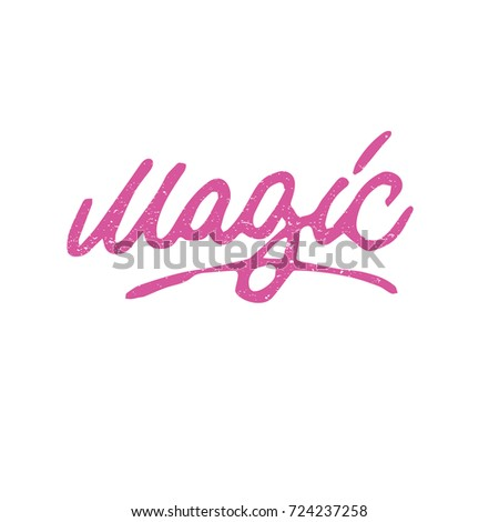 Magic. Ink hand lettering. Modern brush calligraphy. Handwritten phrase. Inspiration graphic design typography element. Cute simple vector sign. #724237258