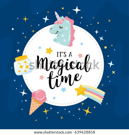 Magical time greeting card. Magic illustration with unicorn and different elements of fairy tales. Jar with stars, ice cream, space rainbow. Poster for children bedroom, greeting card, postcard.