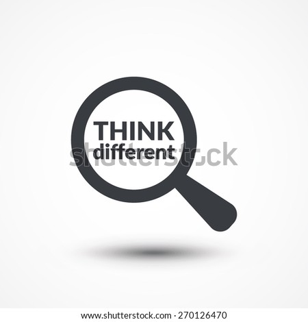 Magnifying glass with words think different on white background