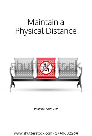 Maintain a physical distance poster. Covid-19 prevention design. Social distancing message for public waiting areas. Stainless steel perforated bench chair. Airport waiting chair. Lounge seat message.