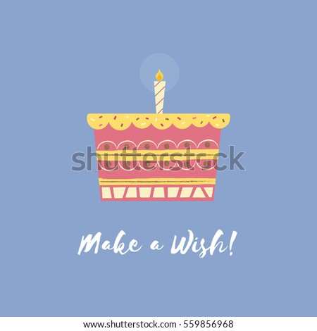 Make a wish, blow candle on top of fruit cake illustration.Sweet birthday card cartoon design vector