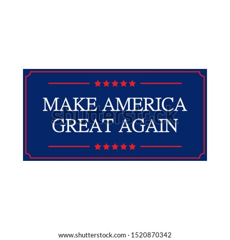 Make America great again quote - Vector design for t-shirt graphics, banner, fashion prints, slogan tees, stickers, cards, flyer, posters and other creative uses