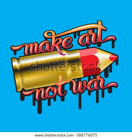 make art not war lettering