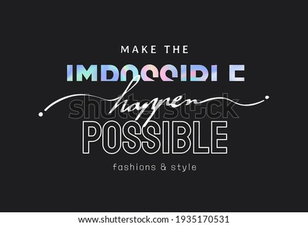 make impossible happen holographic foil print on black background for fashion print