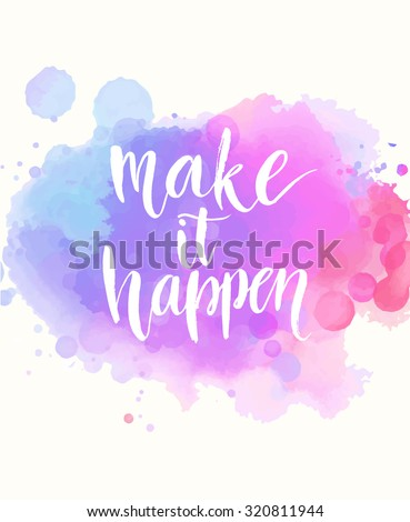 make it happen handwritten