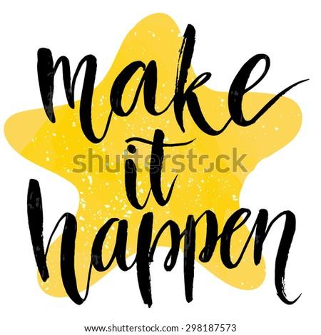 make it happen  motivational