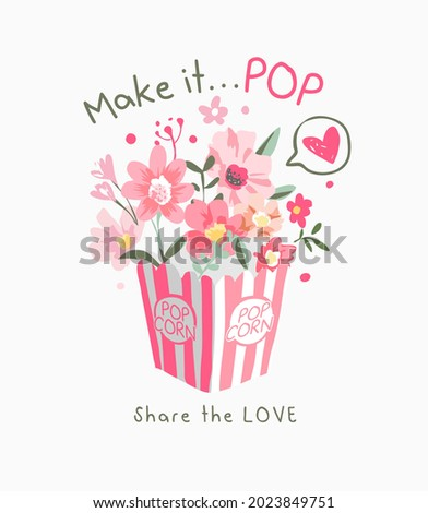 make it pop slogan with colorful flower in popcorn box vector illustration