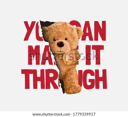 make it through slogan with bear doll slipping through paper hole illustration