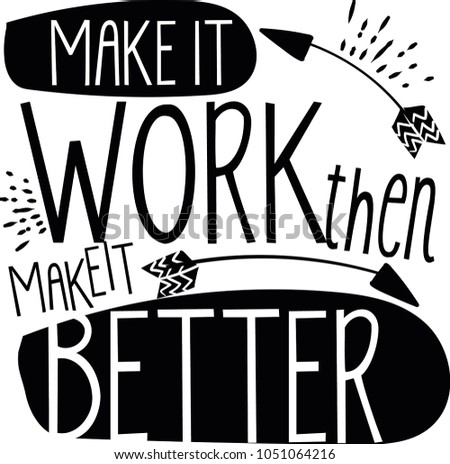 make it work  then make it