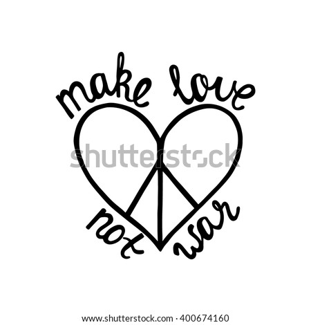 Make love, not war. Inspirational quote about peace. Modern calligraphy phrase with hand drawn sign pacifism heart. Lettering in boho style for print and posters. Hippie quotes collection. Stock foto ©