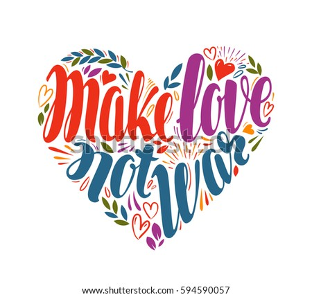Make love not war, label in shape of heart. Hand drawn typography poster. Peace, hippy, pacifism concept. Decorative lettering, calligraphy vector illustration Stock foto ©