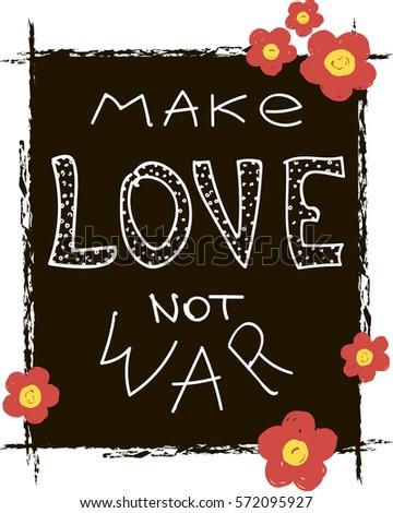 make love not war lettering