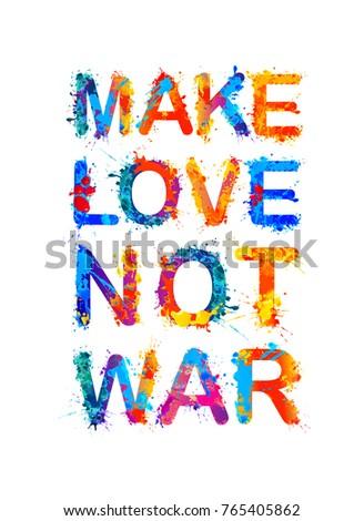 Make love not war. Motivational inscription of splash paint letters Stock foto ©