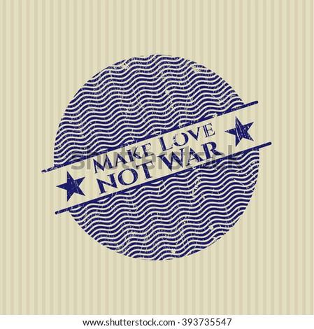 Make Love not War rubber grunge seal