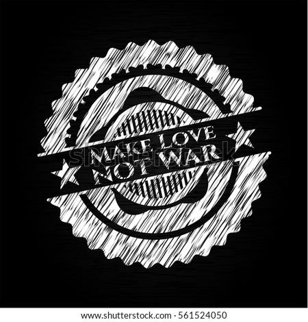 make love not war written on a