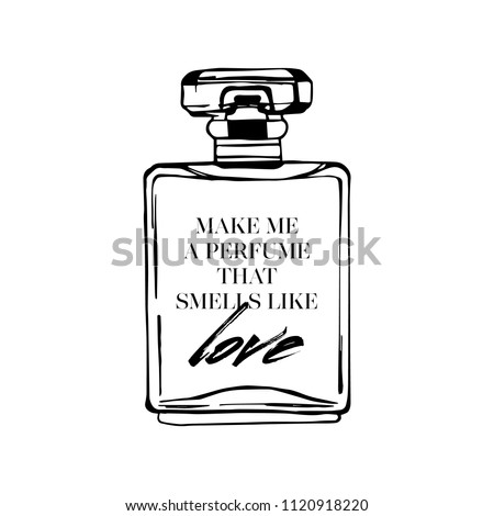 make me a perfume that smells like love. Motivational fashion quotes set with hand draw perfume paris. T-shirt printing design, typography graphics.