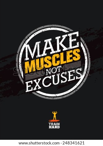 Make Muscles Not Excuses. Workout And Fitness Motivation ...
