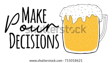 make pour decisions funny beer
