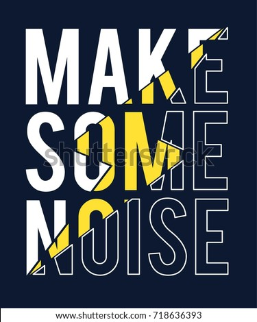 make some noise slogan vector.