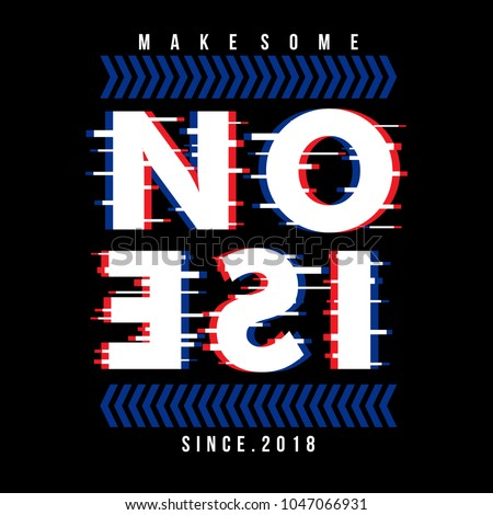 make some noise typography tee shirt design graphic, vector illustration artistic good looking art