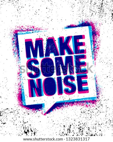 Make Some Noise. Urban Inspiring Creative Motivation Quote Poster Template. Vector Typography Banner Design Concept On Grunge Texture Rough Background