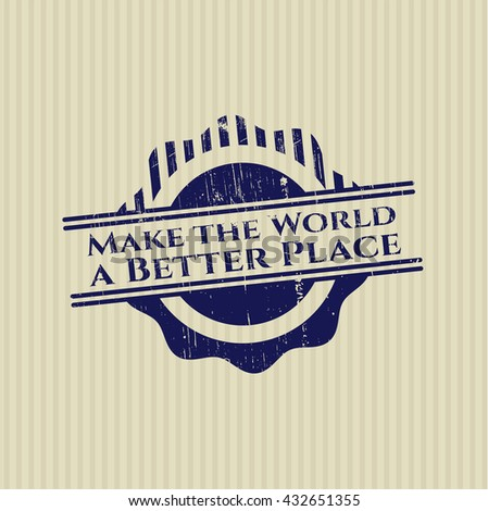 Make the World a Better Place grunge stamp
