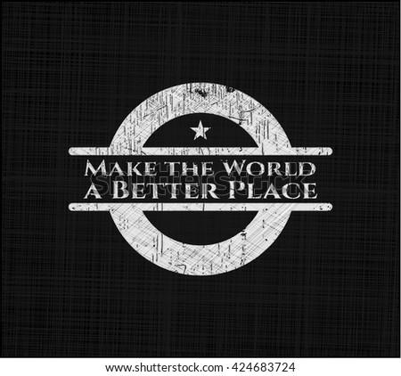 Make the World a Better Place on blackboard