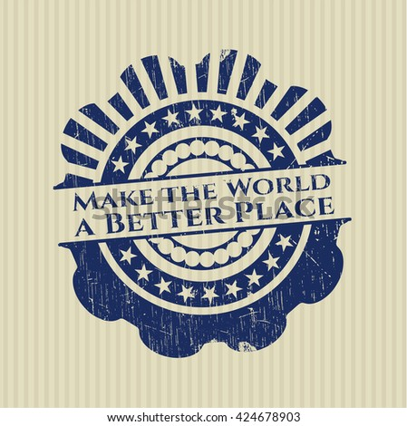 Make the World a Better Place rubber grunge stamp