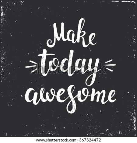 make today awesome hand drawn