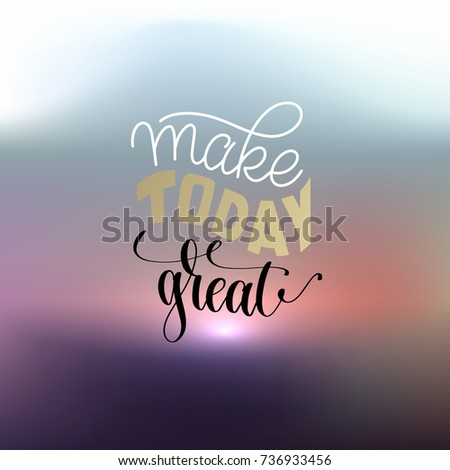 make today great  hand