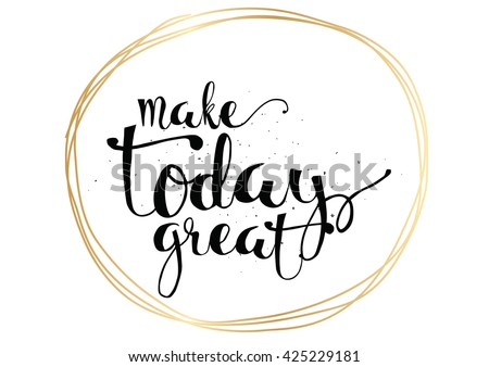 make today great inspirational